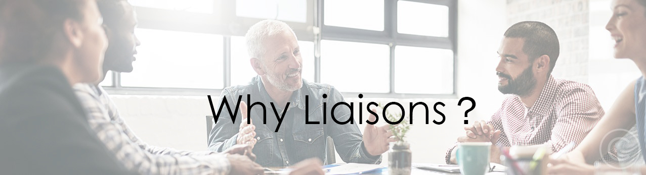 Why Liaisons ?